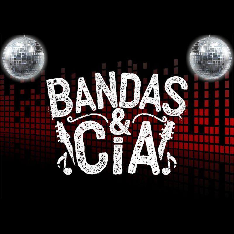 BANDAS E CIA
